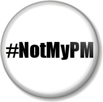#NotMyPM (Not My Prime Minister) -  Boris Johnson Pin Button Badge in White - Various sizes